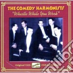 Whistle while you work, original recordi cd musicale di The comedy harmonist