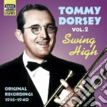 Swing high, original recordings vol.2: 1 cd musicale di Tommy Dorsey