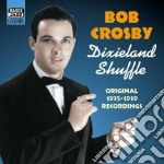 Bob Crosby - Original Recordings 1935-1939: Dixieland Shuffle cd musicale