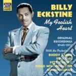 My foolish heart, original recordings 19 cd musicale di Billy Eckstine