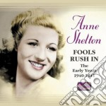 Fools rush in, the early years 1940-1941 cd musicale di Anne Shelton
