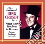 Wrap your troubles in dreams, early reco cd musicale di Bing Crosby