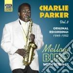 Mellow bird, original recordings vol.3: cd musicale di Charlie Parker
