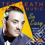 So easy, original recordings 1948-1952 cd musicale di Ted Heath