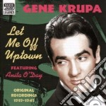 Let me off uptown cd musicale di Gene Krupa