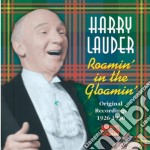 Harry Lauder - Original Recordings 1926-1930: Roamin' In The Gloamin' cd musicale di Harry Lauder