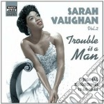 Trouble is a man, original recordings vo cd musicale di Sarah Vaughan