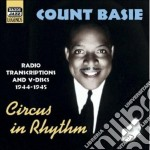 Count Basie - Circus In Rhythm,  Vol.4 - Radio Transcriptions And V-discs 1944-19 cd musicale di Count Basie