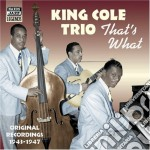 That's what, original recordings 1943-19 cd musicale di King cole trio