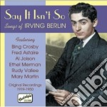 Say it isn't so, original recordings 191 cd musicale di Irving Berlin