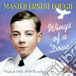 Wings of a dove, original recordings 192 cd musicale di Lough master ernest