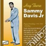 Hey there (1949-1955) cd musicale di Davis sammy jr.