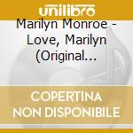 LOVE, MARILYN (1953-1958)                 cd musicale di Marilyn Monroe