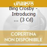Introducing ... bing crosby cd musicale di Bing Crosby