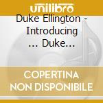 Introducing ... duke ellington cd musicale di Duke Ellington