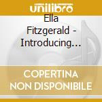 Introducing ... ella fitzgerarld cd musicale di Ella Fitzgerald
