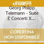 Suite and concertos.. 10 cd musicale di TELEMANN