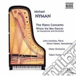 Michael Nyman - The Piano Concerto, Where The Bee Dances cd musicale di Michael Nyman