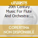 20th century music for flute..-a.v. cd musicale di ARTISTI VARI