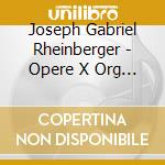 Organ works volume 2 cd musicale di RHEINBERGER