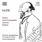 Opere x orchestra: parade, 3 gymnopedies cd musicale di Erik Satie