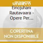 Works for piano cd musicale di RAUTAVAARA