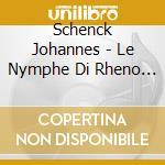 Le nymphe di rheno vol.1 cd musicale di Johannes Schenck