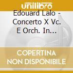 Cello concerto cello sonata cd musicale di Edouard Lalo