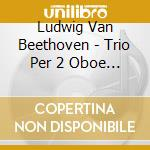 Wranitzky-oboe trios cd musicale di BEETHOVEN-WRANITZKY