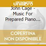 Music for prepared piano cd musicale di John Cage