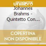 Brahms Johannes - Quintetto Con Clarinetto Op.115, Quartetto N.3 Op.67 cd musicale di Johannes Brahms