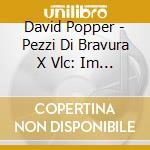 Romantic cello showpieces cd musicale di David Popper