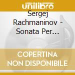 Piano sonata no.2 cd musicale di RACHMANINOV