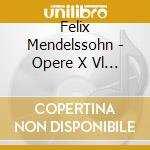 Complete works for.. cd musicale di MENDELSSOHN