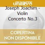 Violin concerto no.3 cd musicale di JOACHIM