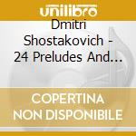 24 preludes and f.-2cd cd musicale di Dmitry Shostakovich