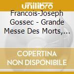 Grande messe des m.-2cd cd musicale di F.j. Gossec