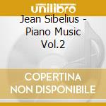 Piano music vol.2 cd musicale di SIBELIUS