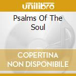 Psalms Of The Soul cd musicale di ARTISTI VARI