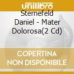 Mater dolorosa cd musicale di Daniel Sternefeld