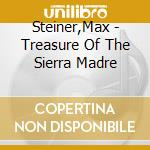 The treasure of the sierra madre cd musicale di Max Steiner