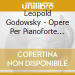 OP. PER PIANOFORTE (INTEGRALE), VOL.10 ;  cd musicale di Leopold Godowsky