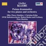 Giselher Klebe - Poema Drammatico Per 2 Pianoforti E Orchestra cd musicale di Giselher Klebe