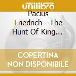 The hunt of king charles (kaarle kuninka cd musicale di Friedrich Pacius