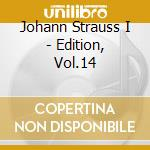 EDITION, VOL.14                           cd musicale di Strauss johann i
