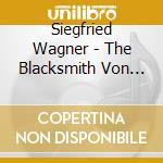 The blacksmith von marienburg cd musicale di WAGNER S SIGFRID