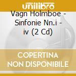 Sinfonie n.i-iv cd musicale di Vagn Holmboe