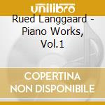 Piano works cd musicale di Rued Langgaard