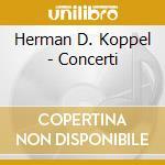 Koppel Herman D. - Concerti cd musicale di KOPPEL HERMAN D.