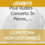 Concerto in pieces, violin concerto n.1 cd musicale di Paul Ruders
